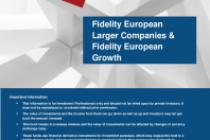 Fidelity European Larger Companies & Fidelity European Growth