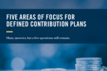 Five Areas of Focus for Defined Contribution Plans