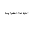 Long Equities! Crisis Alpha?