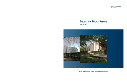 Monetary Policy Report, July 13, 2018