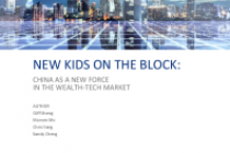 New Kids on the Block: China as a new force in the wealth-tech market