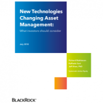 New Technologies Changing Asset Management: What investors should consider