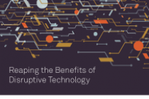 Reaping the Benefits of Disruptive Technology