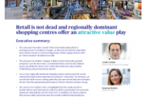 Retail is not dead and regionally dominant shopping centres offer an attractive value play