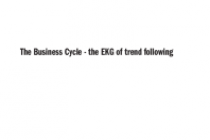 The Business Cycle – the EKG of trend following