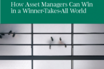 How Asset Managers Can Win in a Winner-Takes-All World