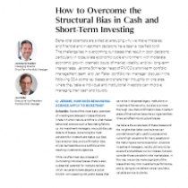 How to Overcome the Structural Bias in Cash and Short-Term Investing