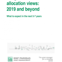 Longer-term asset allocation views: 2019 and beyond What to expect in the next 5-7 years