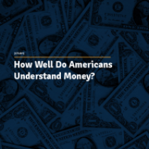 How Well Do Americans Understand Money?