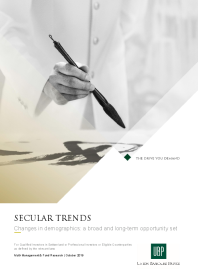 Secular Trends Changes in demographics: a broad and long-term opportunity set