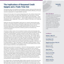 The Implications of Reopened Credit Spigots and a Trade Time-Out