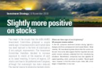 Slightly more positive on stocks