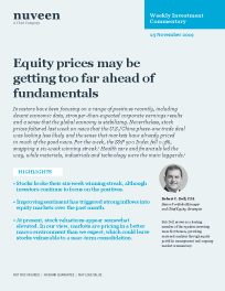 Equity prices may be getting too far ahead of fundamentals