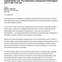 Capital Market Line: The Implications of Reopened Credit Spigots and a Trade Time-Out