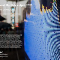 Investment Monthly; April 2020 Unknown unknowns