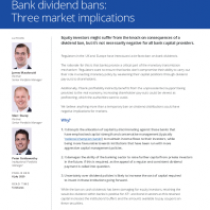 Bank dividend bans: Three market implications