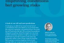 Improving conditions but growing risks