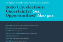 2020 U.S. elections: Uncertainty? Yes. Opportunities? Also yes.