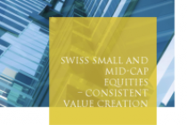Swiss Small and Mid-Cap Equities – Consistent Value Creation