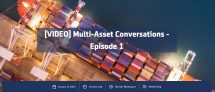 Video: Multi-Asset Conversations – Episode 1