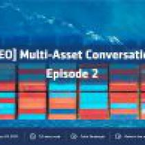 Video: Multi-Asset Conversations – Episode 2