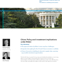 China: Policy and investment implications under Biden
