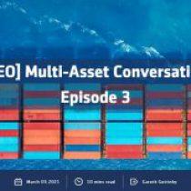 Video: Multi-Asset Conversations – Episode 3