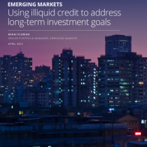 Emerging Markets: Using illiquid credit to address long-term investment goals