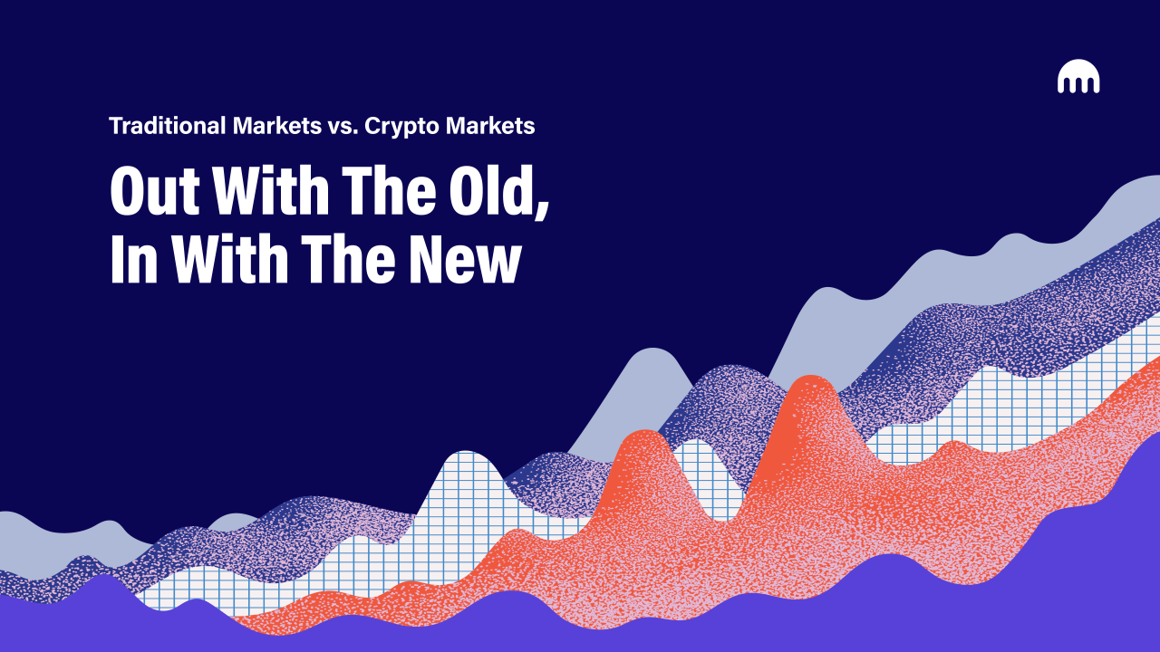 Traditional markets vs. Crypto markets out with the old, in with the new