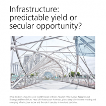 Infrastructure: predictable yield or secular opportunity?