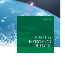 Monthly Investment Outlook August 2021